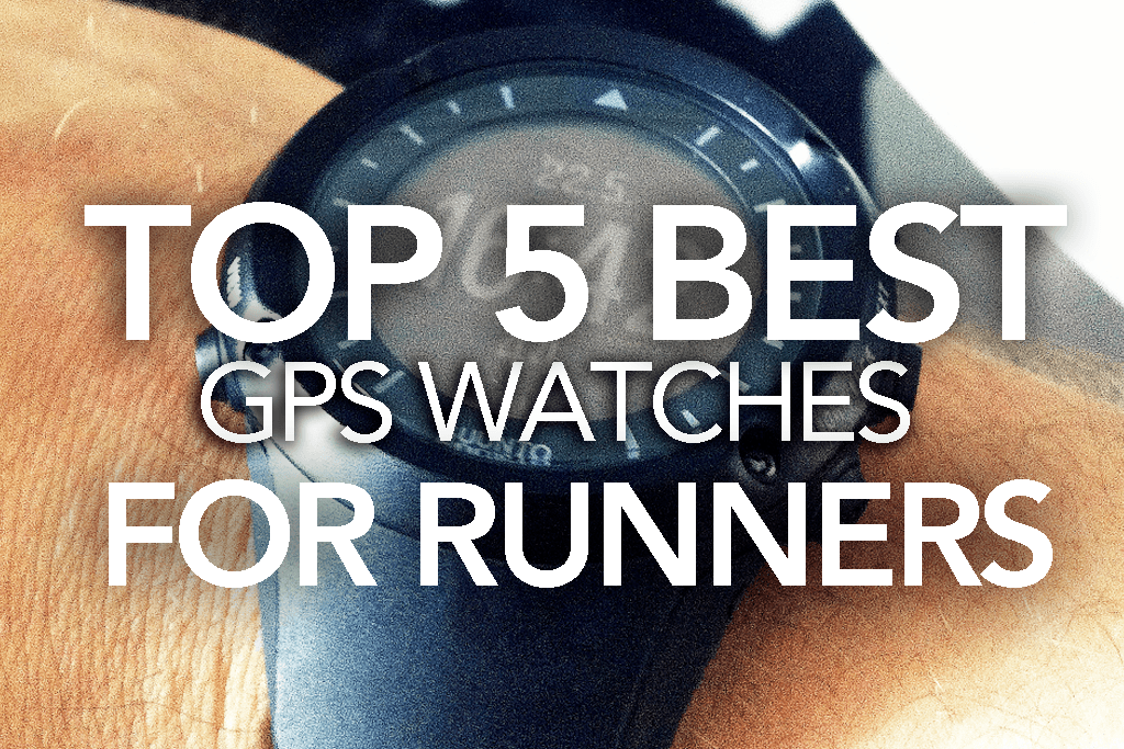 Top 5 Best GPS Watches for Runners