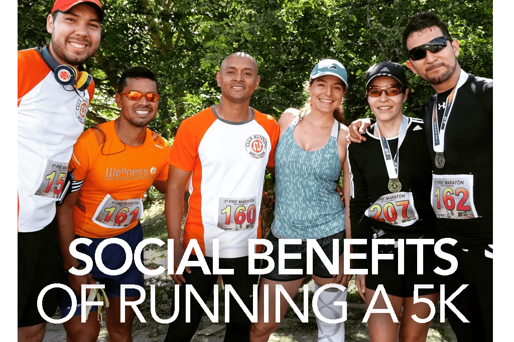 SOCIAL BENEFITS OF RUNNING A 5K
