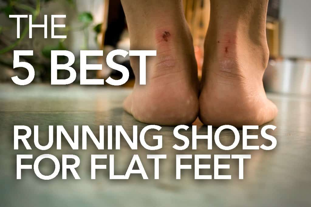 The 5 Best shoes for flat feet