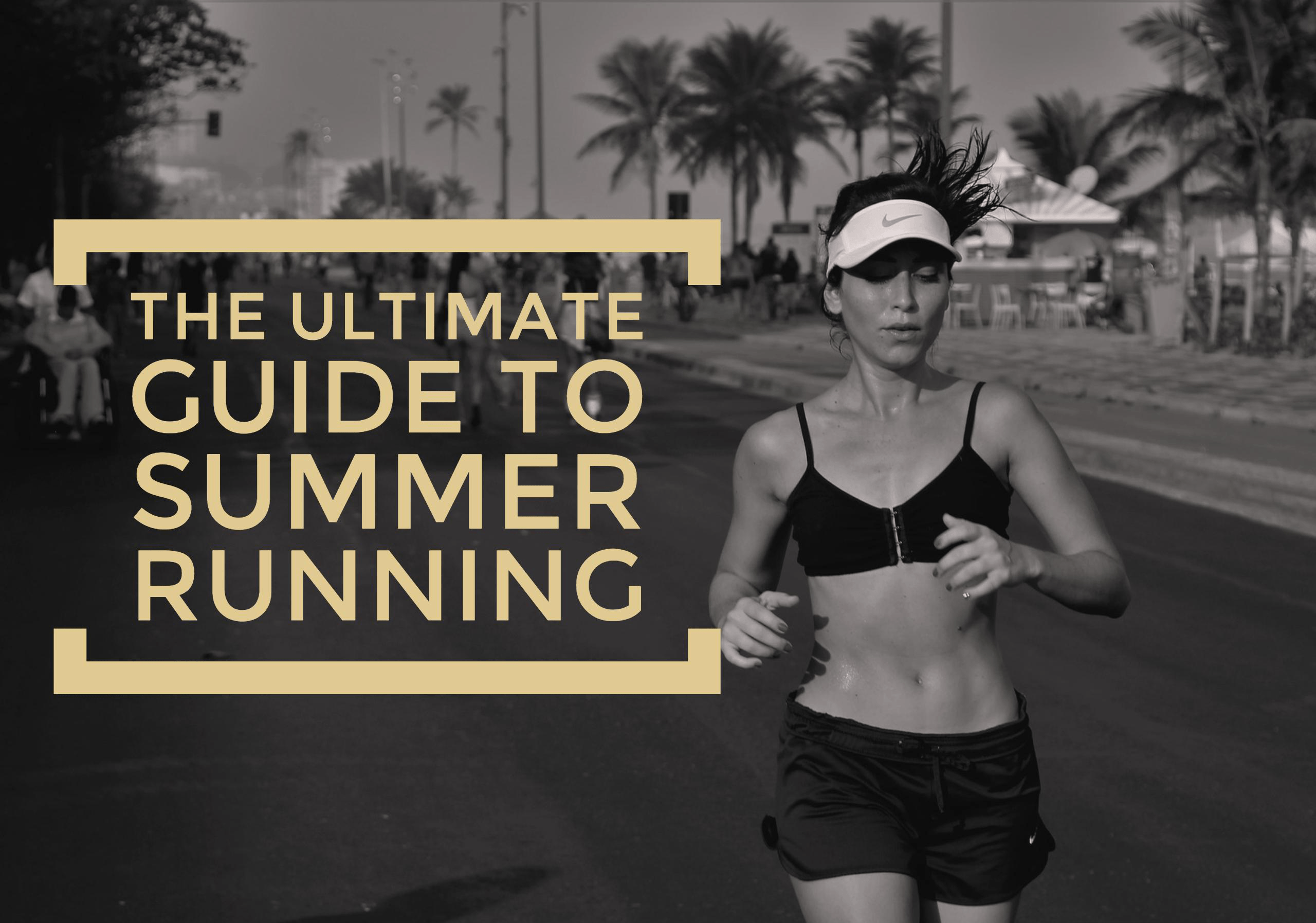 If you are training for a race this summer, there are several things you need to think about especiallu when the tempatures go up. Our ultimate guide to summer running will keep you cool and injury free.