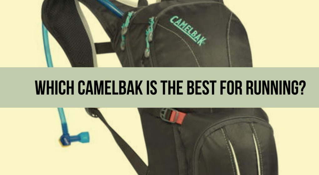 Which CamelBak is the Best for Running? As an avid runner you want a portable and handy water/hydration pack you carry on your back while running. Camelbaks were designed to help keep runners hydrated especially on long runs. We breakdown the features and come up with the three best