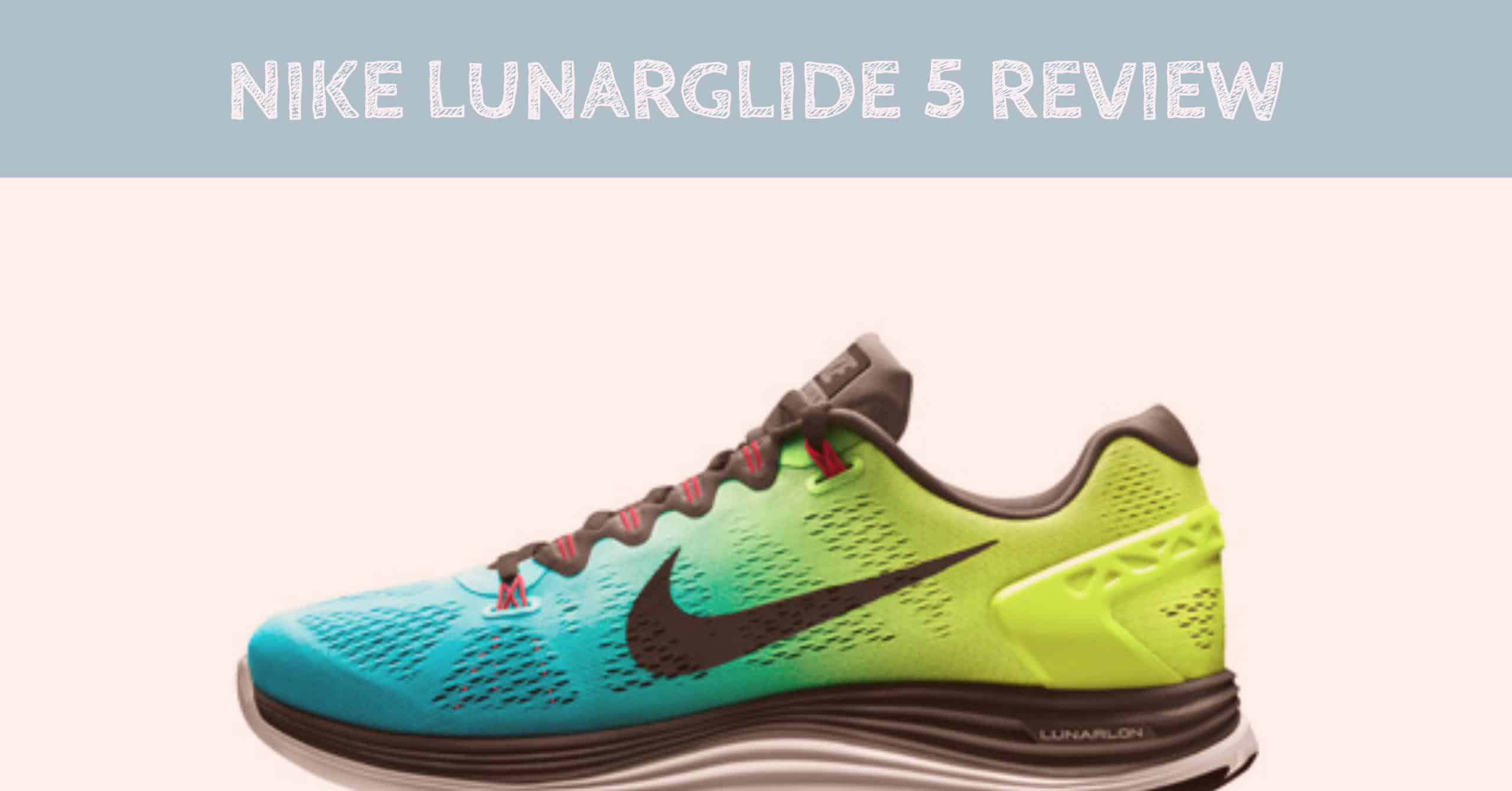 regarder 652d8 9d554 Nike Lunarglide 5 Review - Train for a 5K.com