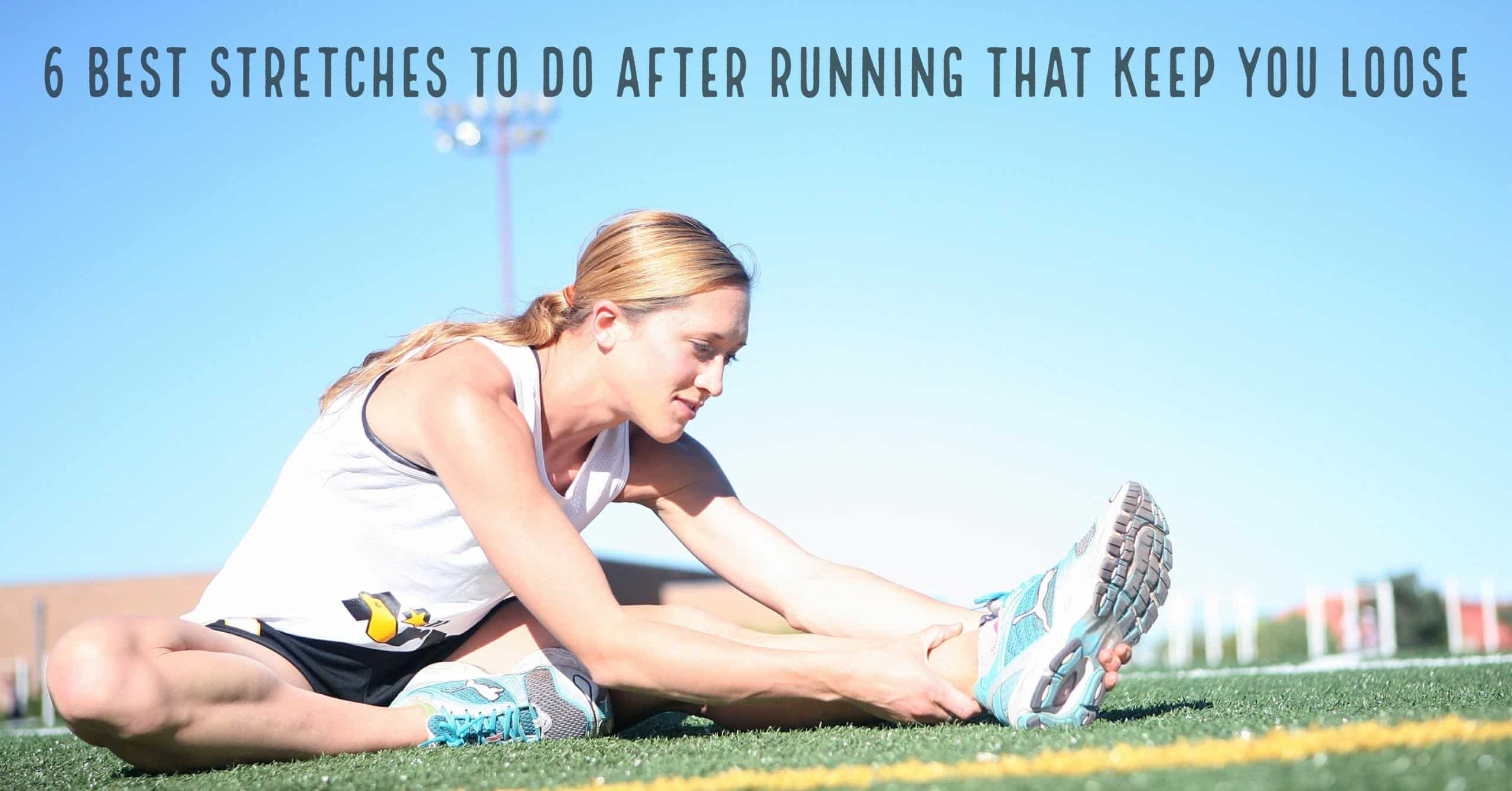 6 Best Stretches To Do After Running That Keep Feeling Good