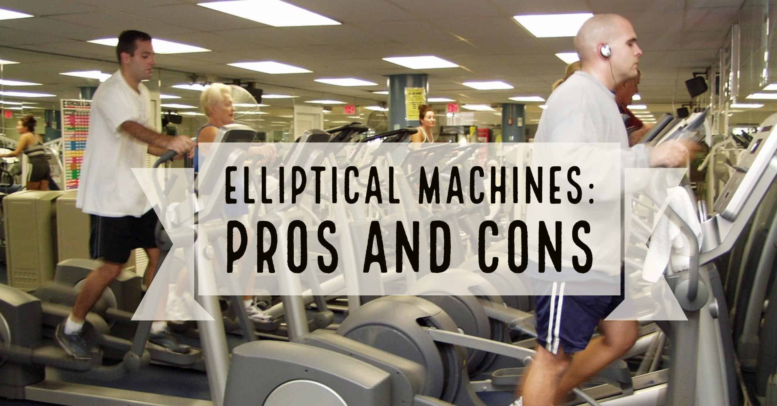 What are the benefits of an Elliptical Machines: We break down the Pros and Cons.