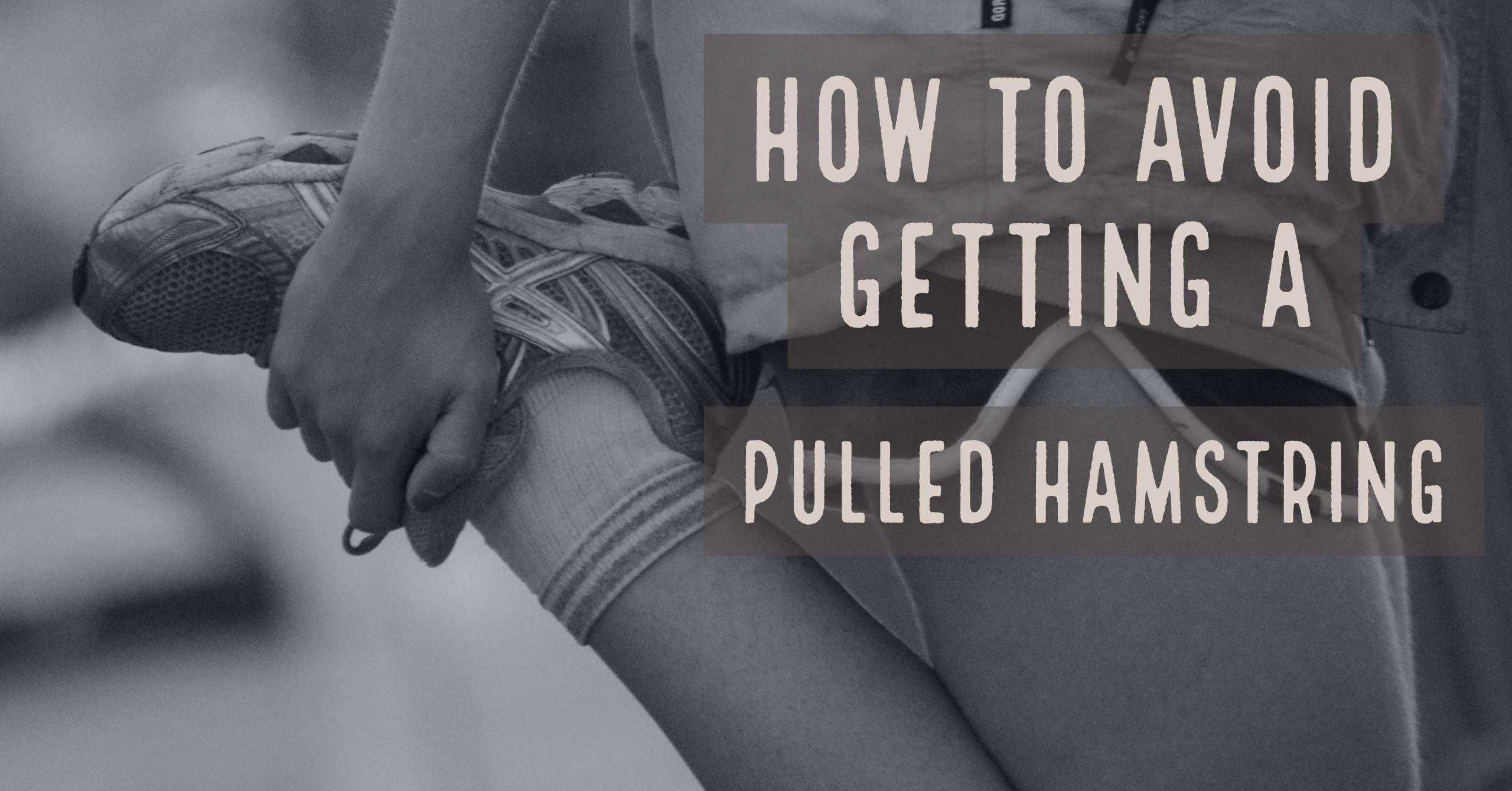 How to avoid getting a pulled hamstring