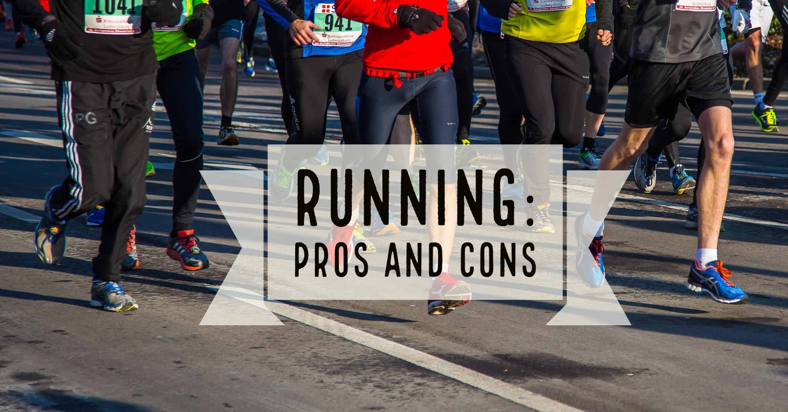 What are the benefits of an runnin. We break down the Pros and Cons.