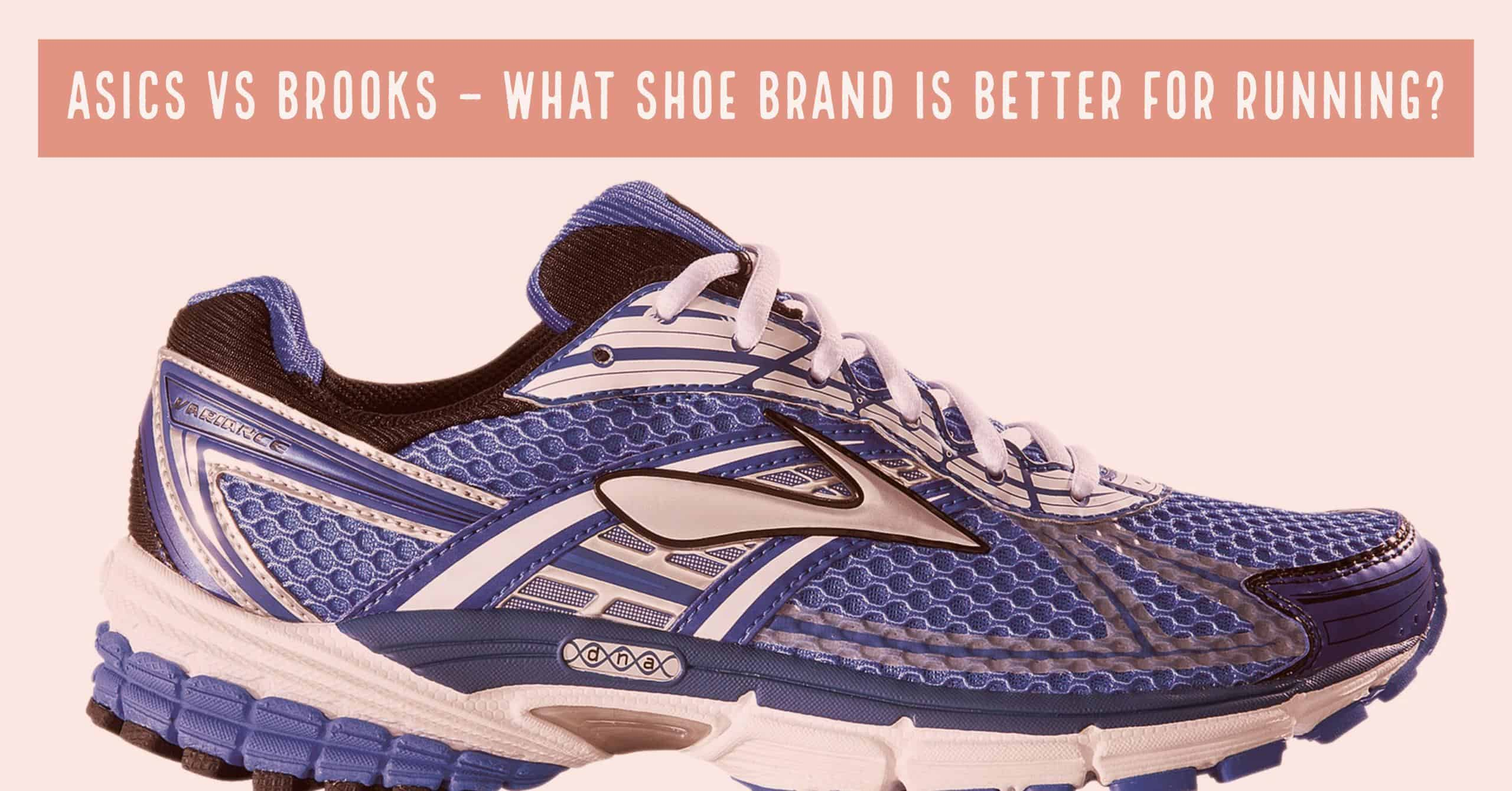 Asics Vs Brooks – What Shoe is Better for Running  - Train for a 5K.com 6297d3e55