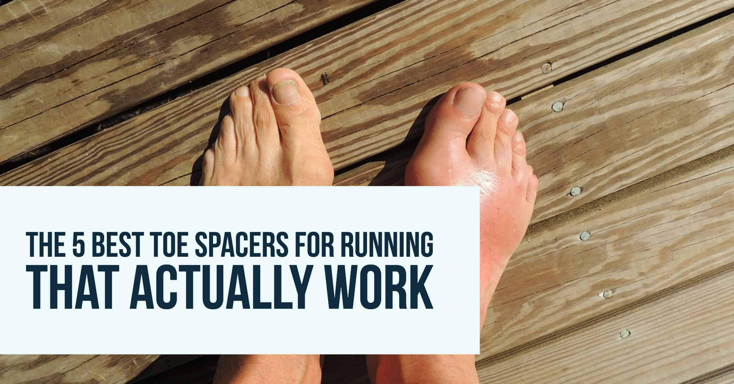 The 5 Best Toe Spacers for Running That Actually Work