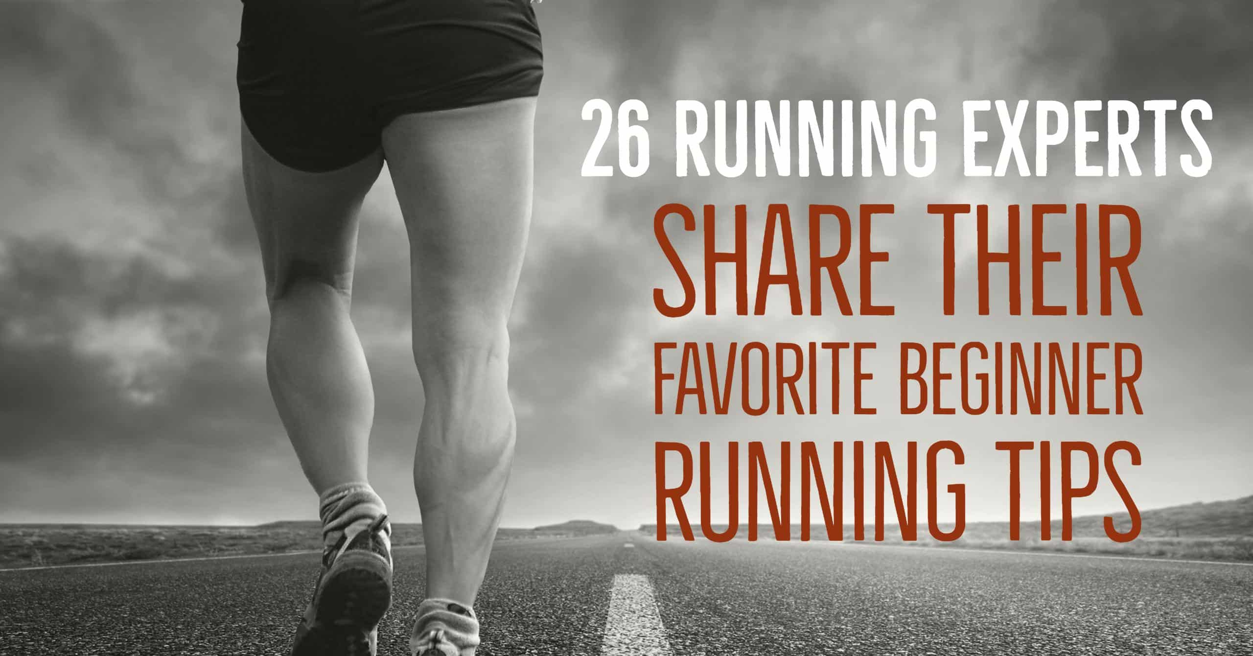 26 of the top running experts share their favorite beginner running tips.