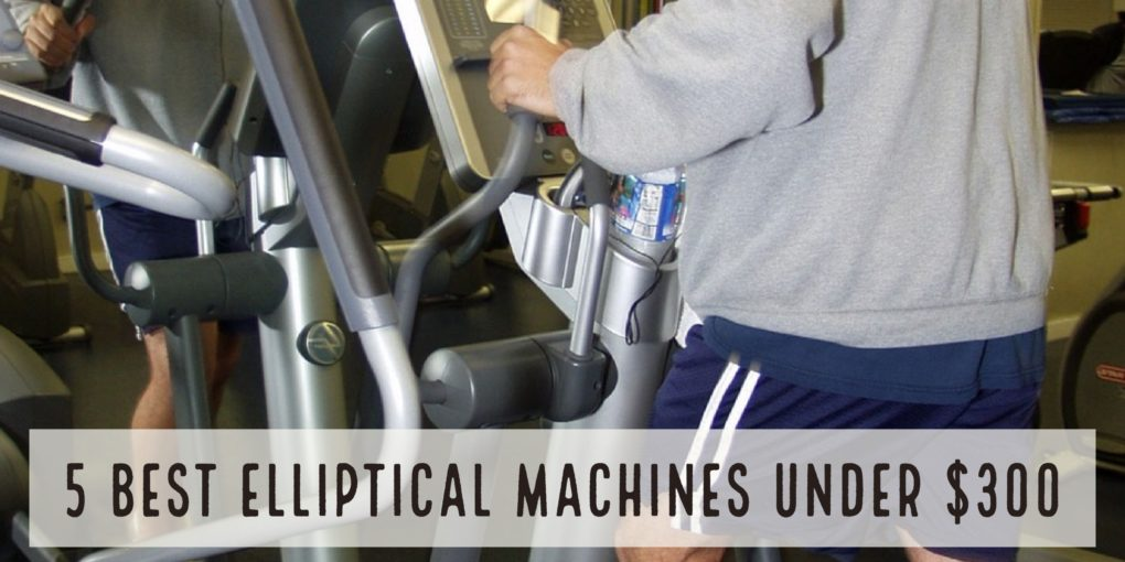 The 5 Best Elliptical Machines Under $300
