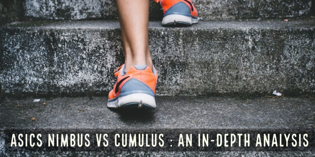 Asics Nimbus vs Cumulus - A Complete In-Depth Analysis of Their Top 2 Shoes