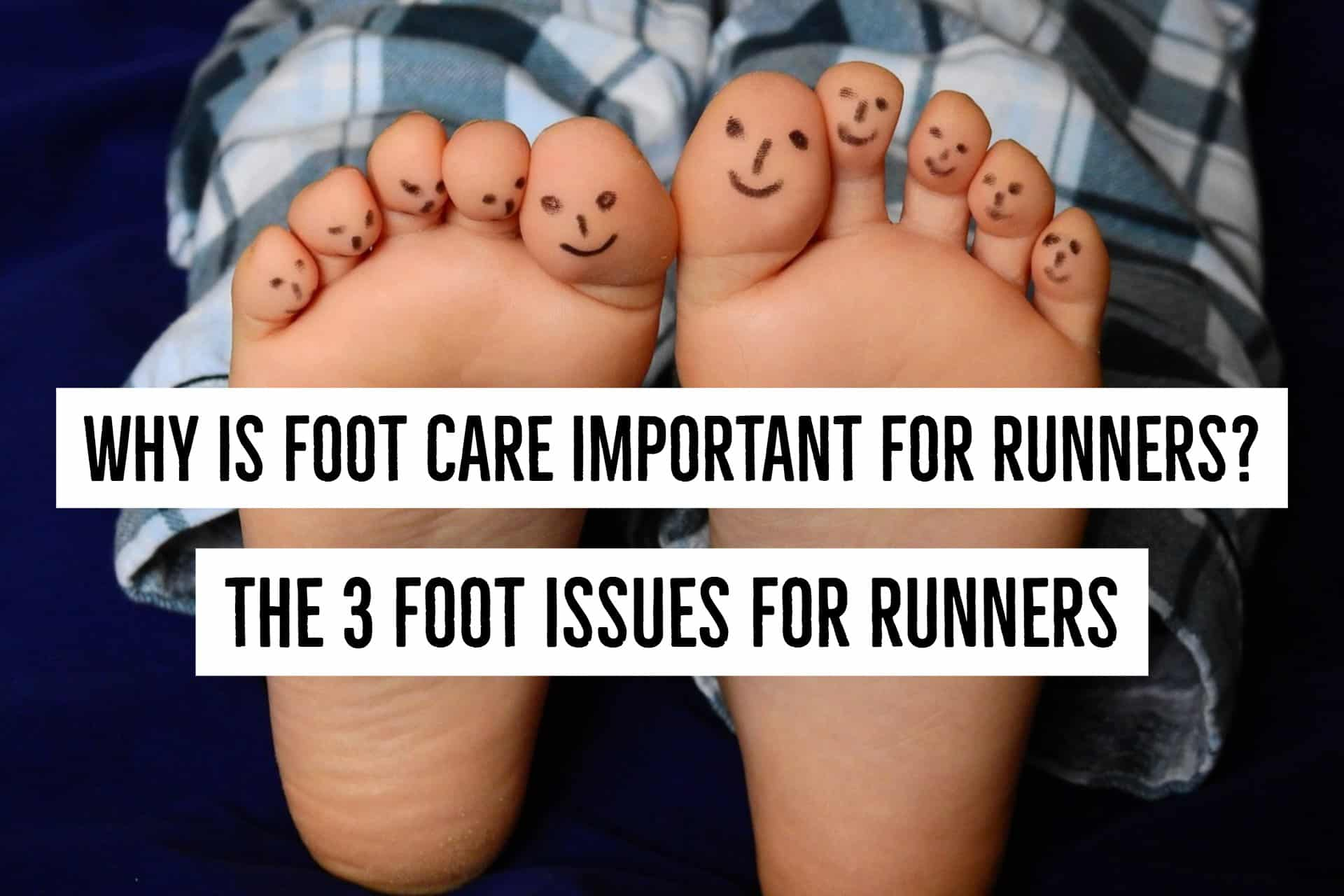 Why is foot care important for runners?