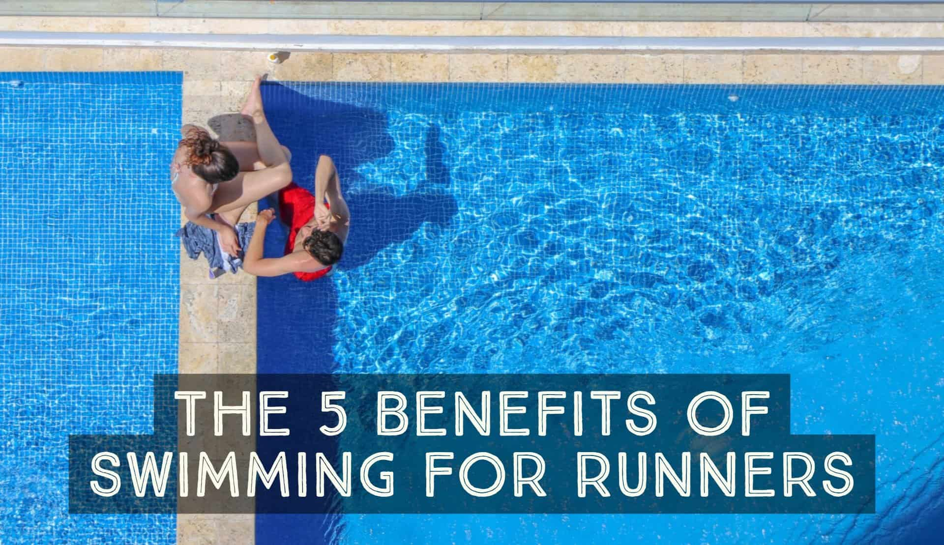 The 5 Benefits of Swimming for Runners