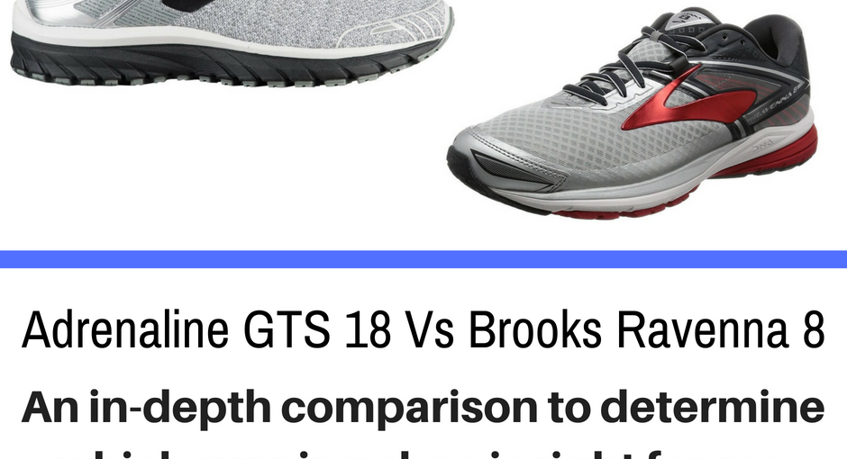 Adrenaline GTS 18 Vs Brooks Ravenna 8
