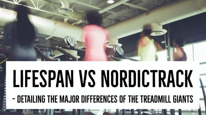 Out of all of the treadmills on the market, two of the most well-known brands are the Lifespan and NordicTrack. Both provide an excellent workout, but could one be better than another? We detail some of the major differences - Lifespan vs NordicTrack.