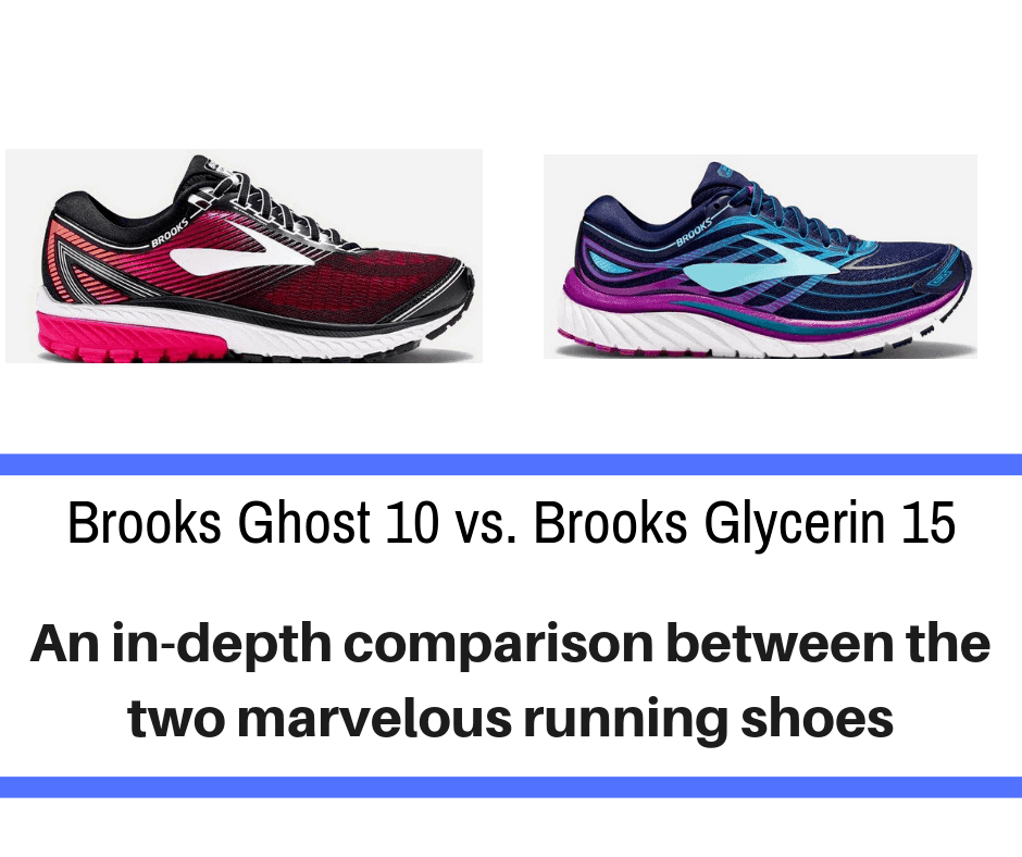 c3e098a51e90b Brooks Ghost 10 vs. Brooks Glycerin 15  What are the Main ...