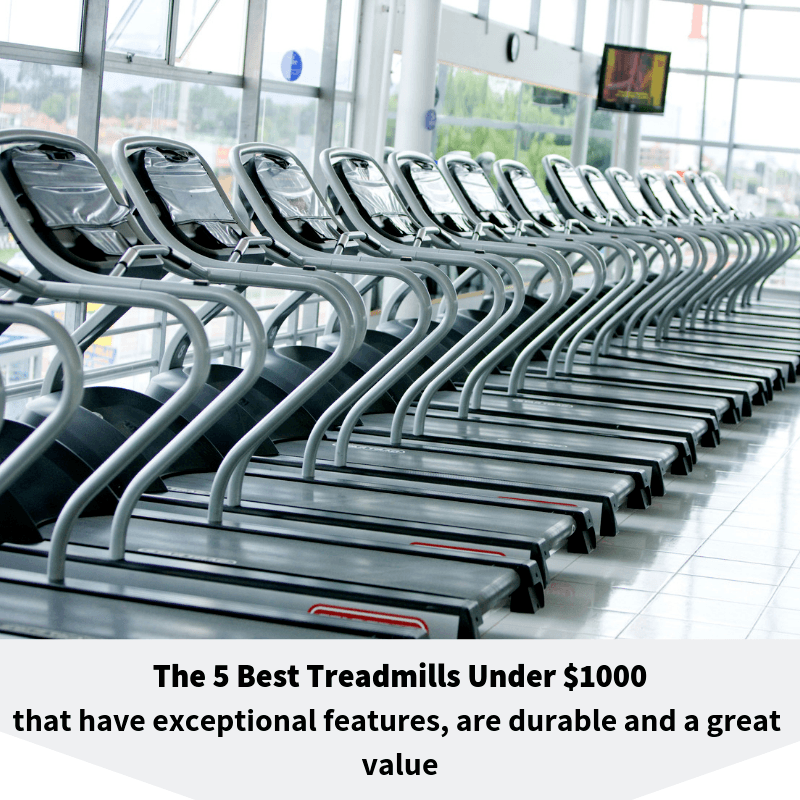 The 5 best treadmills under $1000